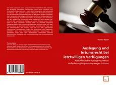Обложка Auslegung und Irrtumsrecht bei letztwilligen Verfügungen
