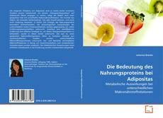 Bookcover of Die Bedeutung des Nahrungsproteins bei Adipositas