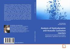 Analysis of Hydrodynamic and Acoustic Cavitation reactors的封面