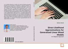 Обложка Direct Likelihood Approximations for Generalized Linear Mixed Models