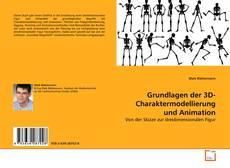 Bookcover of Grundlagen der 3D-Charaktermodellierung und Animation