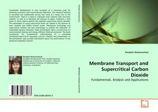 Couverture de Membrane Transport and Supercritical Carbon Dioxide