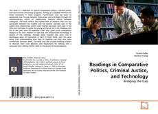 Readings in Comparative Politics, Criminal Justice, and Technology kitap kapağı