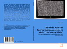 "Bookcover of Reflexion medialer Kommunikationsprozesse in Weirs ""The Truman Show"""