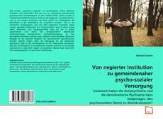 Bookcover of Von negierter Institution zu gemeindenaher psycho-sozialer Versorgung