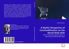 Bookcover of A Mythic Perspective of Commodification on the World Wide Web