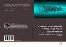 Portada del libro de A Medium Access Protocol for Aeronautical Air-Air Communication