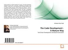 Bookcover of The Code Development - A Mature Way