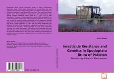 Insecticide Resistance and Genetics in Spodoptera litura of Pakistan kitap kapağı