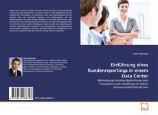 Einführung eines Kundenreportings in einem Data Center kitap kapağı