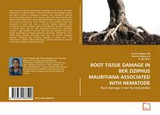Portada del libro de ROOT TISSUE DAMAGE IN BER ZIZIPHUS MAURITIANA ASSOCIATED WITH NEMATODE