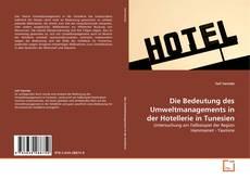 Bookcover of Die Bedeutung des Umweltmanagements in der Hotellerie in Tunesien