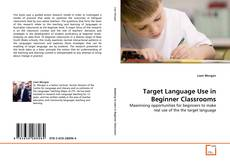 Couverture de Target Language Use in Beginner Classrooms