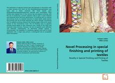 Bookcover of Novel Processing in special finishing and printing of textiles