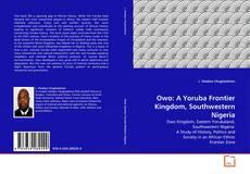 Bookcover of Owo: A Yoruba Frontier Kingdom, Southwestern Nigeria