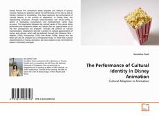 Bookcover of The Performance of Cultural Identity in Disney Animation
