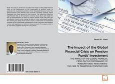 The Impact of the Global Financial Crisis on Pension Funds' Investment kitap kapağı