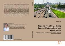 Regional Freight Modeling System: Methodology and Applications kitap kapağı