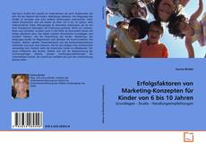 Обложка Erfolgsfaktoren von Marketing-Konzepten für Kinder von 6 bis 10 Jahren