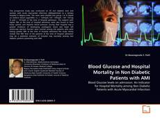 Bookcover of Blood Glucose and Hospital Mortality in Non Diabetic Patients with AMI