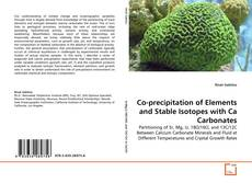 Co-precipitation of Elements and Stable Isotopes with Ca Carbonates的封面