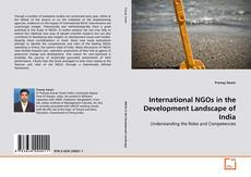 Bookcover of International NGOs in the Development Landscape of India