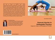 Portada del libro de Overuse Injuries In Orthopedic Practice