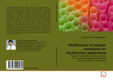 Bookcover of Modification of polymer membrane for ultrafiltration applications