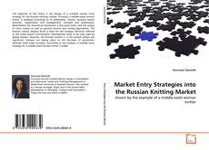 Bookcover of Market Entry Strategies into the Russian Knitting Market