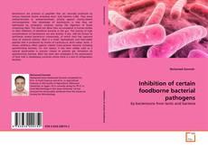 Buchcover von Inhibition of certain foodborne bacterial pathogens