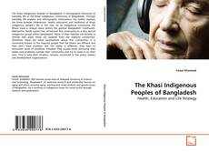 Couverture de The Khasi Indigenous Peoples of Bangladesh
