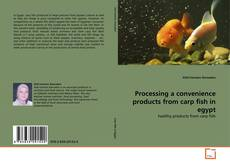 Copertina di Processing a convenience products from carp fish in egypt