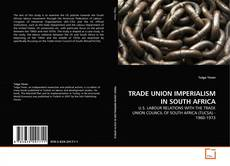 Borítókép a  TRADE UNION IMPERIALISM IN SOUTH AFRICA - hoz