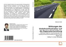 Buchcover von Wirkungen der Verkehrsinfrastruktur auf die Regionalentwicklung