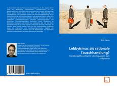 Bookcover of Lobbyismus als rationale Tauschhandlung?