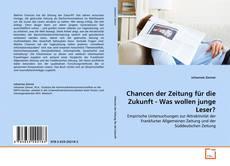 Capa do livro de Chancen der Zeitung für die Zukunft - Was wollen junge Leser?