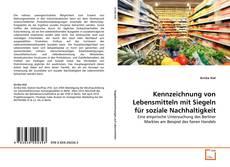 Kennzeichnung von Lebensmitteln mit Siegeln für soziale Nachhaltigkeit kitap kapağı