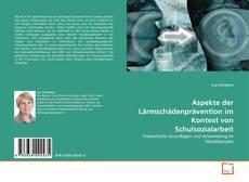 Bookcover of Aspekte der Lärmschädenprävention im Kontext von Schulsozialarbeit