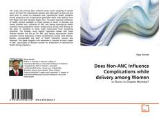 Bookcover of Does Non-ANC Influence Complications while delivery among Women