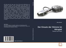 Bookcover of Der Einsatz der Stimme im Hörspiel