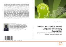 Bookcover of Implicit and Explicit Second Language Vocabulary Acquisition
