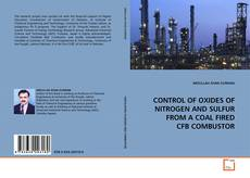 Portada del libro de CONTROL OF OXIDES OF NITROGEN AND SULFUR FROM A COAL FIRED CFB COMBUSTOR