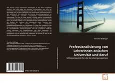 Обложка Professionalisierung von LehrerInnen zwischen Universität und Beruf
