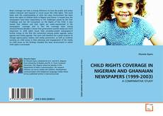 Обложка CHILD RIGHTS COVERAGE IN NIGERIAN AND GHANAIAN NEWSPAPERS (1999-2003)