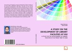 Обложка A STUDY ON THE DEVELOPMENT OF LIBRARY FACILITIES AT IIUI