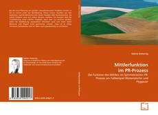 Bookcover of Mittlerfunktion im PR-Prozess
