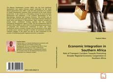 Couverture de Economic Integration in Southern Africa