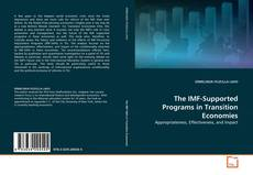 Обложка The IMF-Supported Programs in Transition Economies
