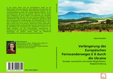 Capa do livro de Verlängerung des Europäischen Fernwanderweges E 8 durch die Ukraine