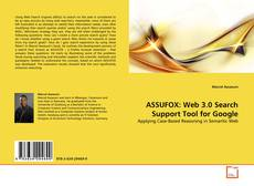 Bookcover of ASSUFOX: Web 3.0 Search Support Tool for Google